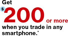 Get $300 or more when you trade in any smartphone.*